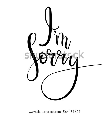 Im sorry stock images royalty free images vectors shutterstock im sorry hand lettering card modern alligraphy apology ink illustration altavistaventures Choice Image
