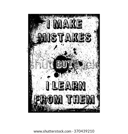 I make mistakes but I learn from them, fashion quote design, t-shirt print