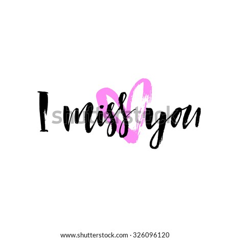 I miss you card. Modern calligraphy. Ink illustration.  - stock vector