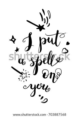 I Put A Spell On You   Romantic Quote For Halloween, Valentineu0027s Day