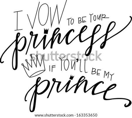 I vow to be your princess if you'll be my prince - stock vector