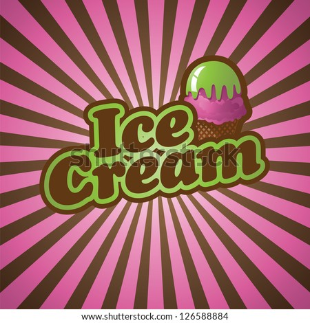 Ice Cream Burst EPS 8 vector, no open shapes or paths. Grouped for easy editing. - stock vector