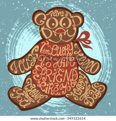 Icon of Teddy bear made from words. Inscription i'm lucky to have friend like you. Hand drawn cookie design. Typography lettering for t-shirt or for cafe business. Calligraphic cute christmas poster.