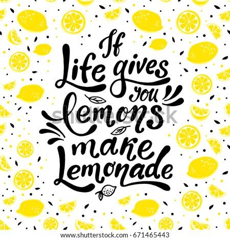 If Life Gives You Lemons Make Lemonade. Handwritten Motivation Poster.  Modern Unique Lettering.