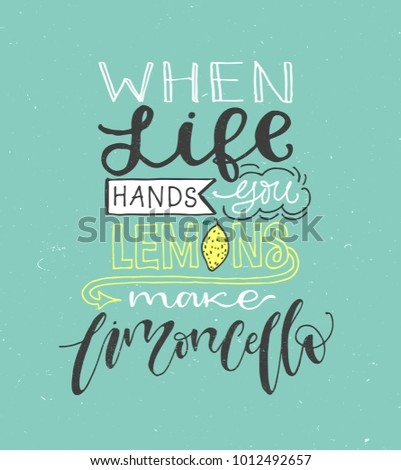 If Life Gives You Lemons Make Limoncello. Motivation Quote About Lemons.  Vector Llustration For