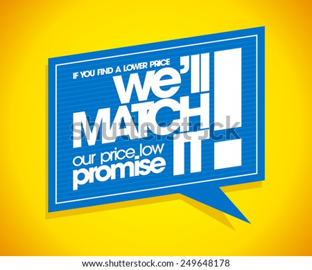 If you find a lower price we will match it, speech bubble banner. - stock vector