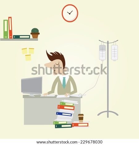 Ill Businessman with saline drip while working overload project. Vector cartoon illustration. - stock vector
