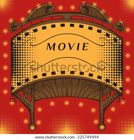 Illuminated cinema marquee. Movie marquee vector. Movies hand drawing. Retro cinema sign. Brightly glowing retro cinema neon sign. EPS 8 vector - stock vector