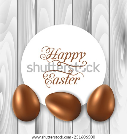 Illustration celebration card with Easter chocolate eggs on wooden grey background - vector - stock vector