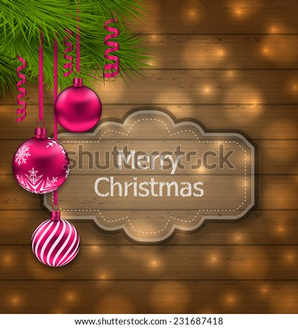 Illustration Christmas label with balls and fir twigs on wooden texture with light - vector - stock vector