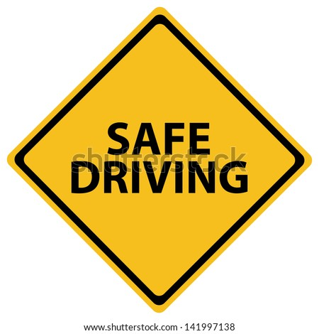 Illustration depicting a road sign with a safe driving concept. - stock vector