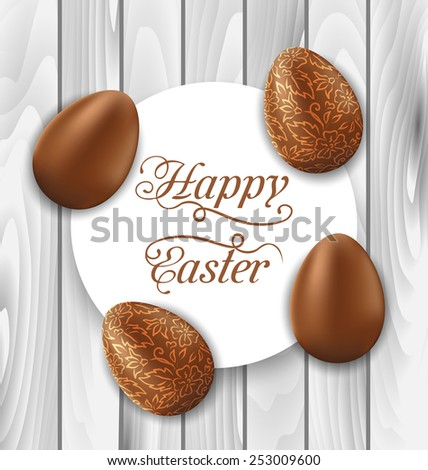 Illustration greeting card with Easter chocolate ornamental eggs on wooden background - vector - stock vector