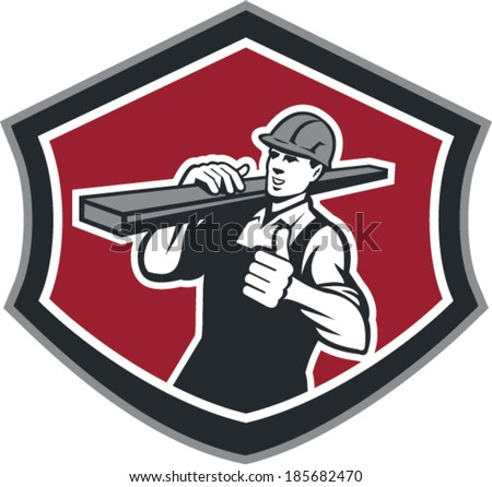 Illustration of a builder carpenter tradesman construction worker carrying timber lumber wood on shoulder with thumbs up set inside shield crest shape on isolated background done in retro style. - stock vector
