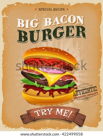Illustration of a design vintage and grunge textured poster, with big bacon burger icon, for fast food snack and takeaway menu - stock vector
