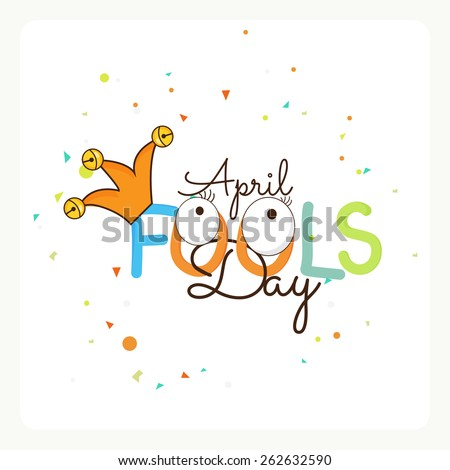 Illustration of a jester hat with beautiful text for  April Fools Day.  - stock vector