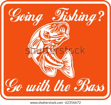 """illustration of a largemouth bass jumping with words """"going fishing go with the bass"""" - stock vector"""