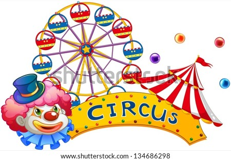 Illustration of a signage at the circus with a clown on a white background - stock vector