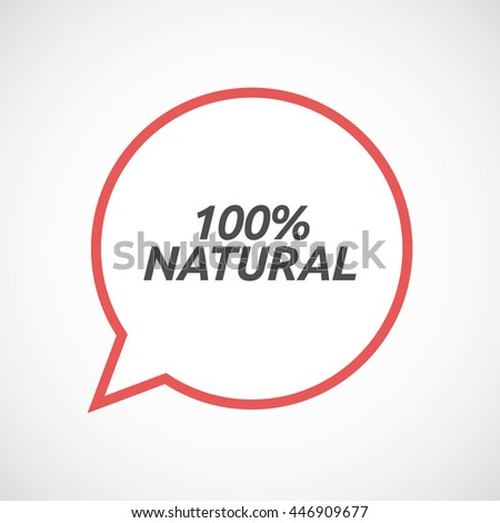 Illustration of an isolated line art comic balloon icon with    the text 100% NATURAL