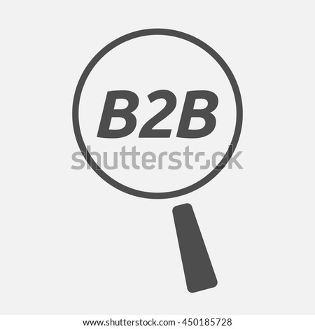 Illustration of an isolated magnifying glass icon focusing    the text B2B - stock vector