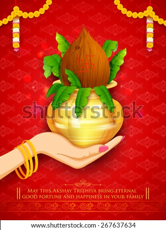 illustration of hand holding mangal kalash for Akshaya Tritiya celebration - stock vector