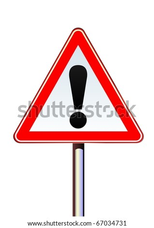 Illustration of road warning sign on rod. Attention. Vector