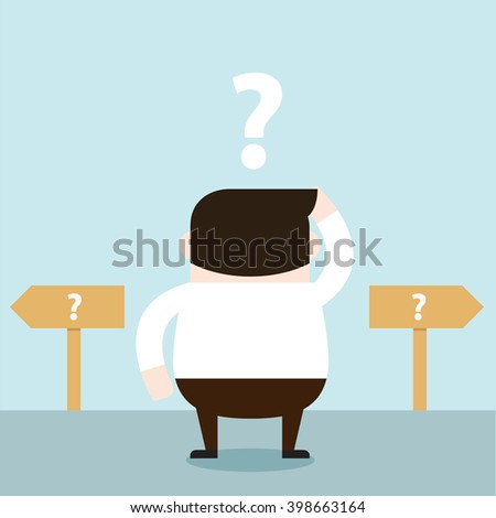 Illustration of the businessman confuse the way. Vector illustration flat style. - stock vector