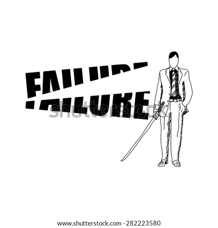 illustration vector hand drawn doodles of businessman cutting the word FAILURE with samurai sword, motivation business concept - stock vector