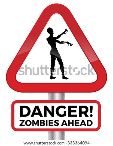 Illustration warning of the potential danger of Zombies Ahead on a red road sign. - stock vector