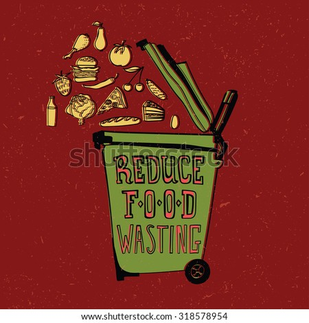 "Illustration with a symbolic icon of a trash can open and different kinds of food being thrown in it and waster. Anti food wasting poster with a text on a garbage can ""Reduce food wasting""  - stock vector"