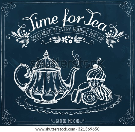 Illustration with the words Time for tea and teapot, sweet pastries.  Freehand drawing with imitation of chalk sketch  - stock vector
