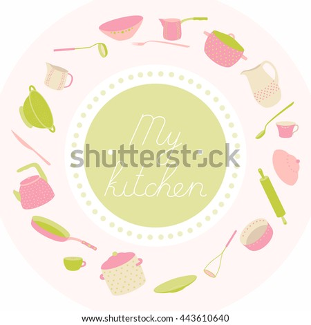 Illustration with utensils arranged in a circle. With an inscription My kitchen. Crockery polka dot pink, green set - stock vector