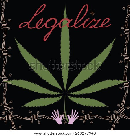 Image of cannabis leaf, barbed wire, hands and word Legalize in abstract style
