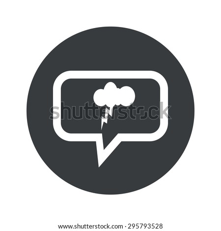 Image of cloud with lightning in chat bubble, in black circle, isolated on white - stock vector