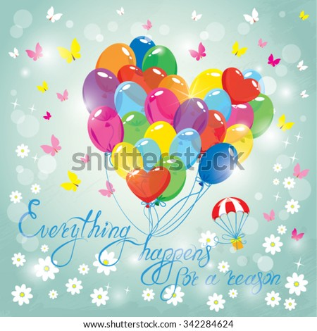 Image with colorful balloons in heart shape on sky blue background. Design for Birthday Invitation card. Calligraphic text Everything happens for a reason. - stock vector