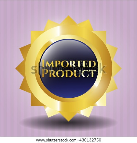 Imported Product golden badge or emblem - stock vector