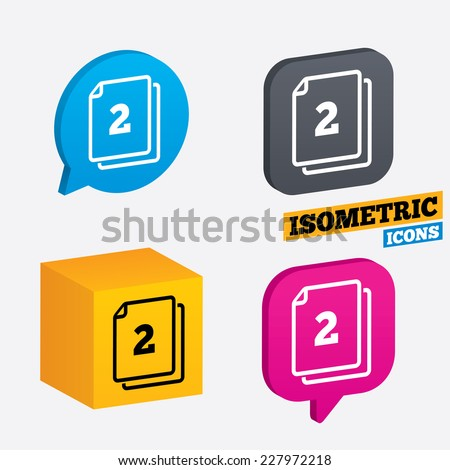 In pack 2 sheets sign icon. 2 papers symbol. Isometric speech bubbles and cube. Rotated icons with edges. Vector