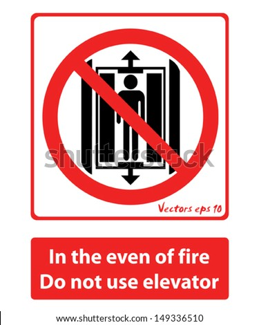 In the even of fire do not use elevator, vectors illustration - stock vector