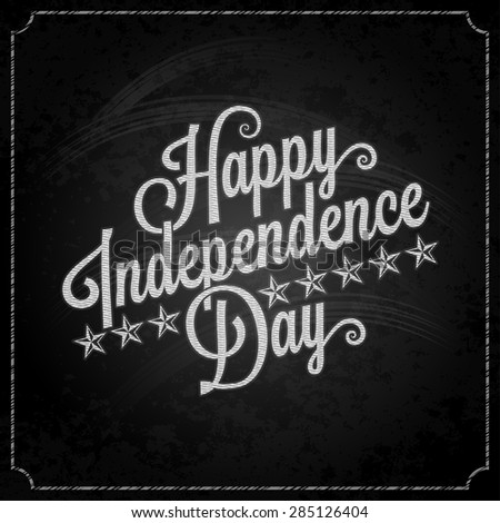 independence day vintage lettering chalk background - stock vector