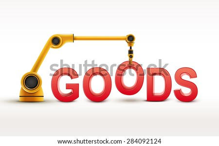 industrial robotic arm building GOODS word on white background
