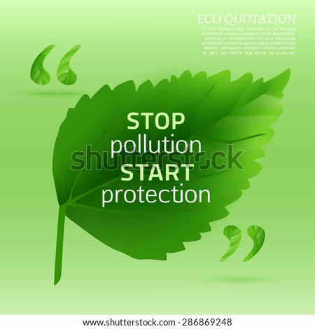 Infographic illustration of beautiful abstract bio background with quotes. Ecology concept includes quote sign icons and speech bubble with ecological citation in a shape of fresh leaf. Vector image. - stock vector