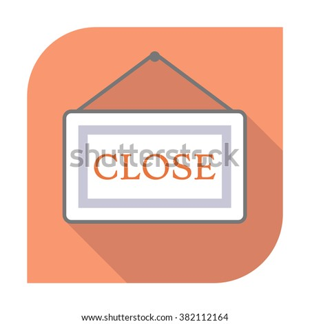 Information plate with Close sign, board hanging icon. Modern flat icon with long shadow effect in stylish colors. Isolated on white background.  - stock vector