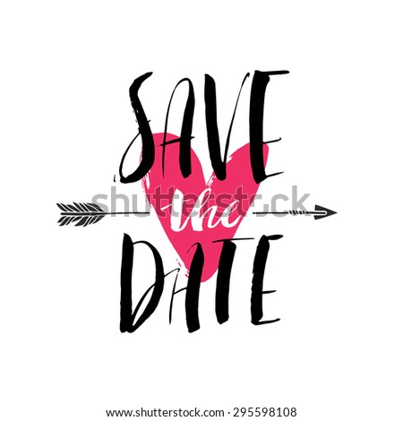 Ink brush hand lettering. SAVE THE DATE. Modern calligraphic handwritten background. Hand drawn vector illustration. - stock vector
