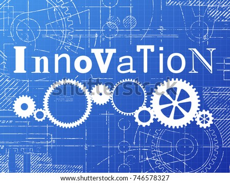 Innovation sign and gear wheels technical drawing on blueprint background