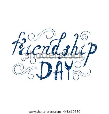 Inscription - Friendship day. Hand drawn lettering. Vector, illustration. Modern calligraphy.