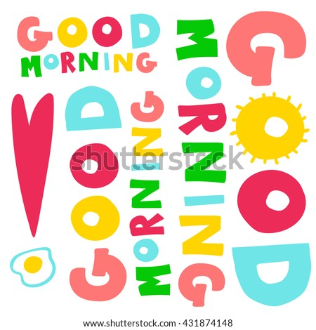 Inscription Good Morning Vector Illustration for kids t-shirt design/ card/ postcard print etc. 5 colors