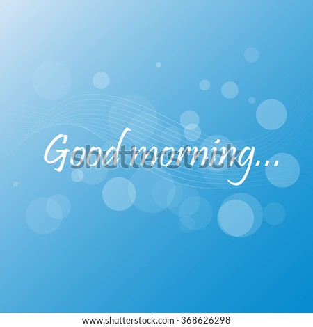 Inscription good morning with design elements in the form of wavy lines and circles on a blue background.