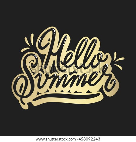 Inscription hello summer, hand-drawing, on a black background, with gold effect. Popular style of lettering.