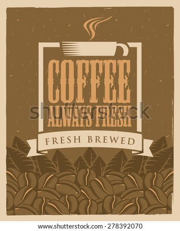 inscription is always fresh coffee cup and beans - stock vector