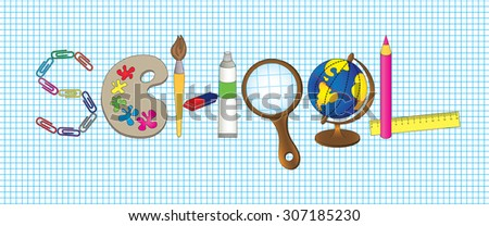 Inscription made of school supplies - stock vector