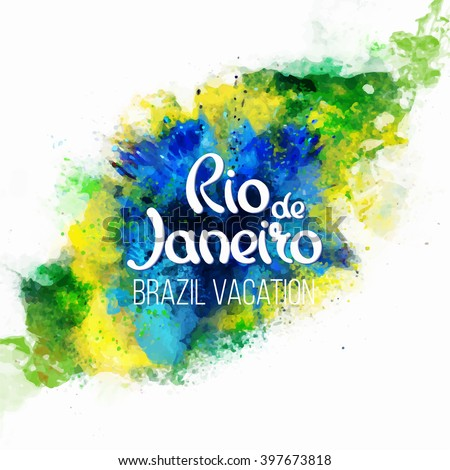 Inscription Rio De Janeiro Brazil Vacation On A Background Watercolor Stainscolors Of The Brazilian